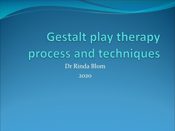 Gestalt play therapy process and techniques