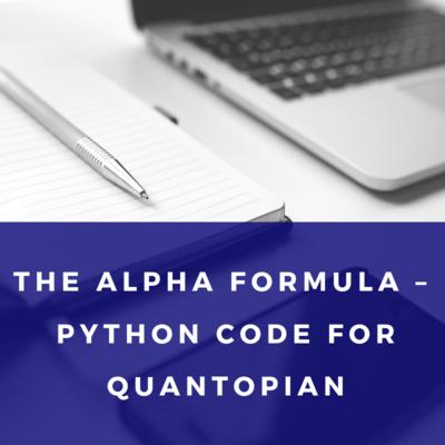 The Alpha Formula Python Code for Quantopian