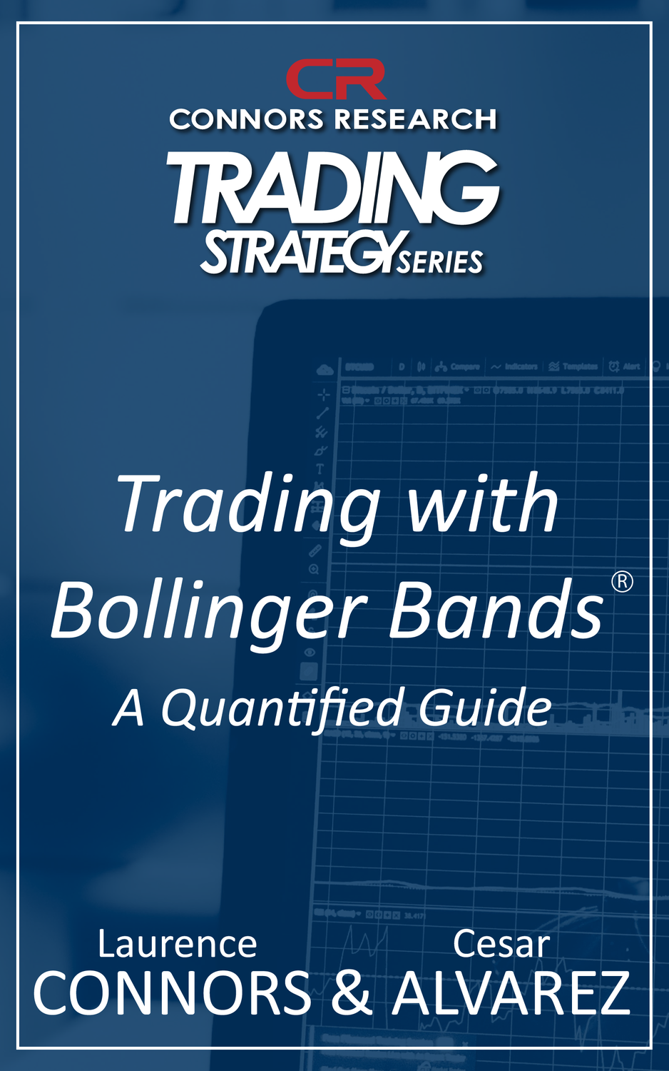 Connors Research Trading Strategy Series: Trading with Bollinger Bands -- A Quantified Guide