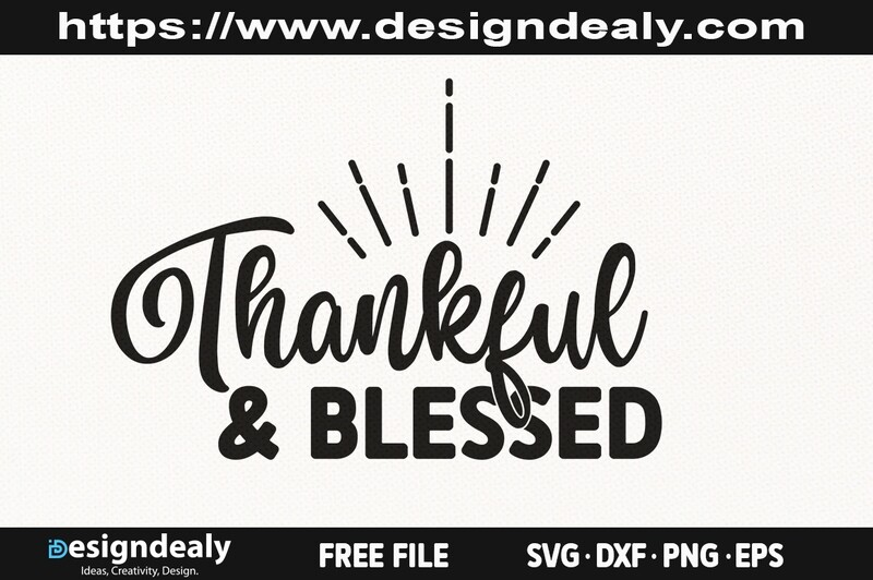 Thankful & Blessed SVG