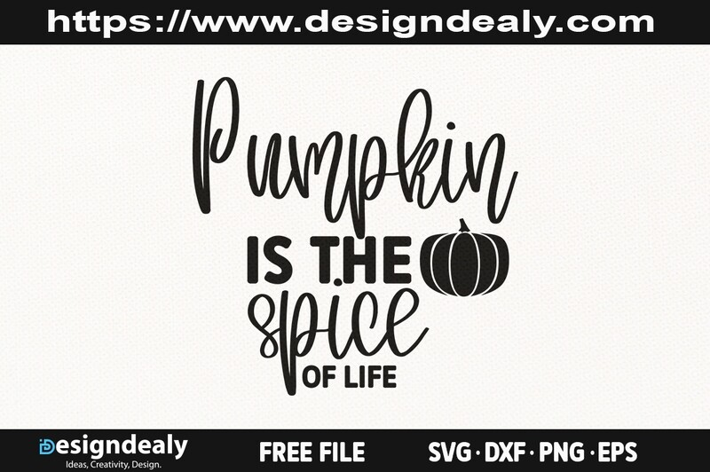 Pumpkin is the Spice of Life SVG