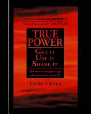 True Power - Get it, Use it, Share it (Paperback Book)