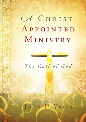 A Christ Appointed Ministry Book