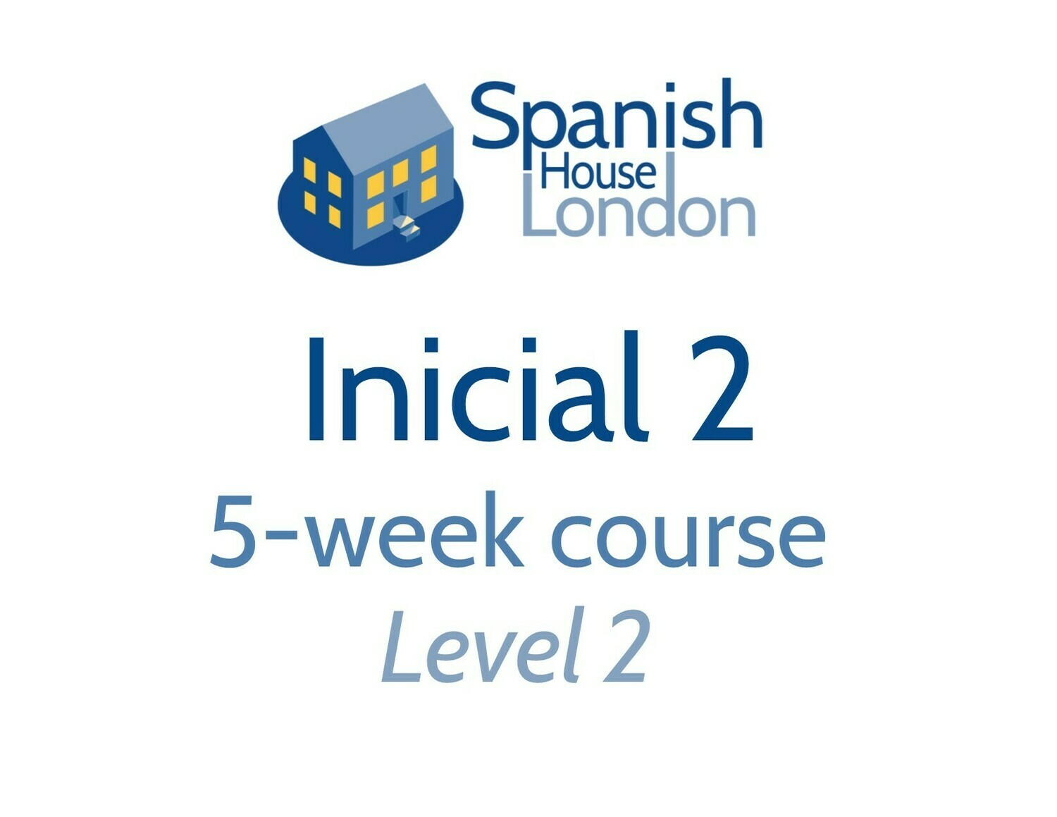 Inicial 2 Five-Week Intensive Course starting on 13th October at 6pm in Clapham North