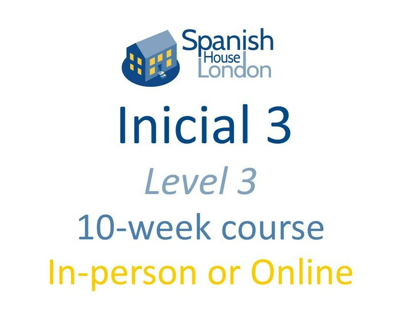 Inicial 3 Course starting on 27th April at 7.30pm in Clapham North