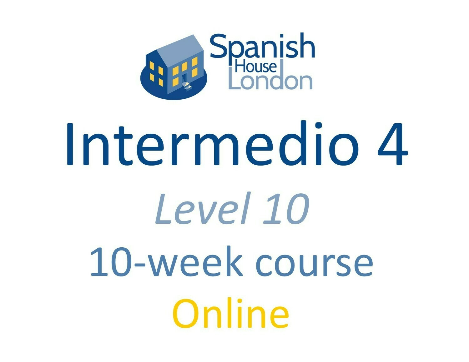 Intermedio 4 Course starting on 26th April at 6pm