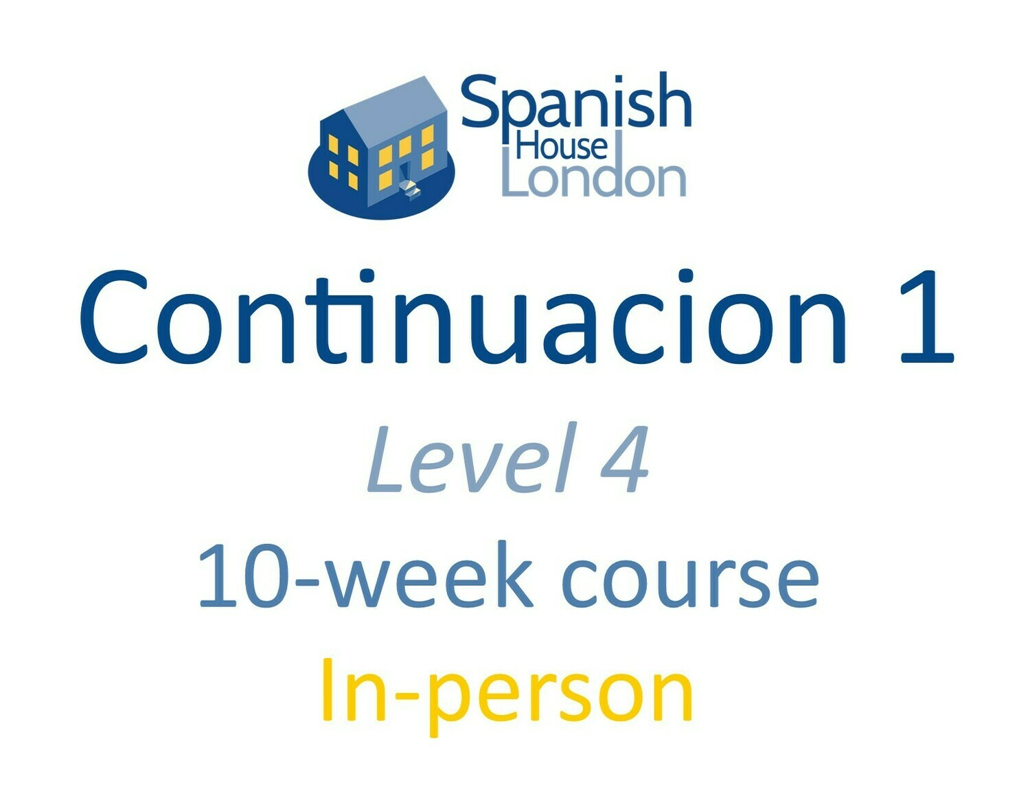 Continuacion 1 Course starting on 26th May at 7.30pm in Euston / King's Cross