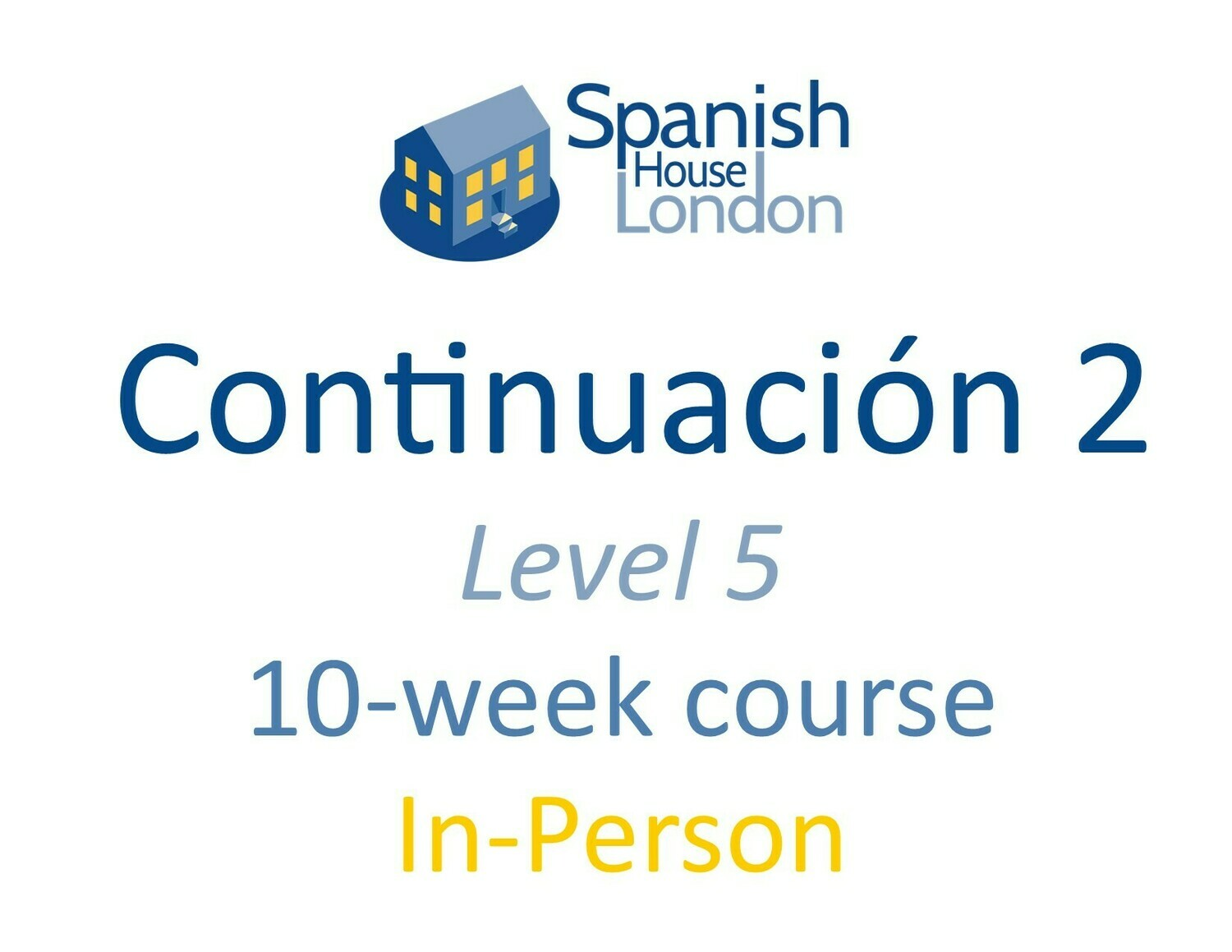 Continuacion 2 Course starting on 4th August at 7.30pm in Euston / King's Cross