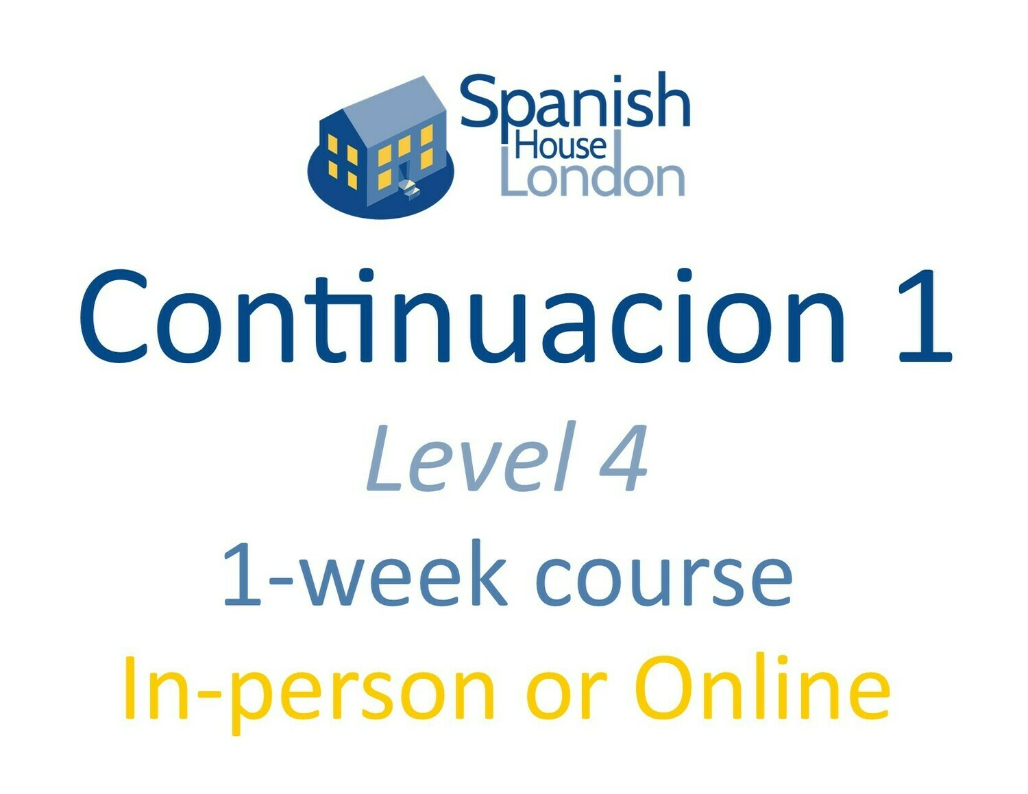 Continuacion 1 Course starting on 4th August at 6pm in Euston / King's Cross