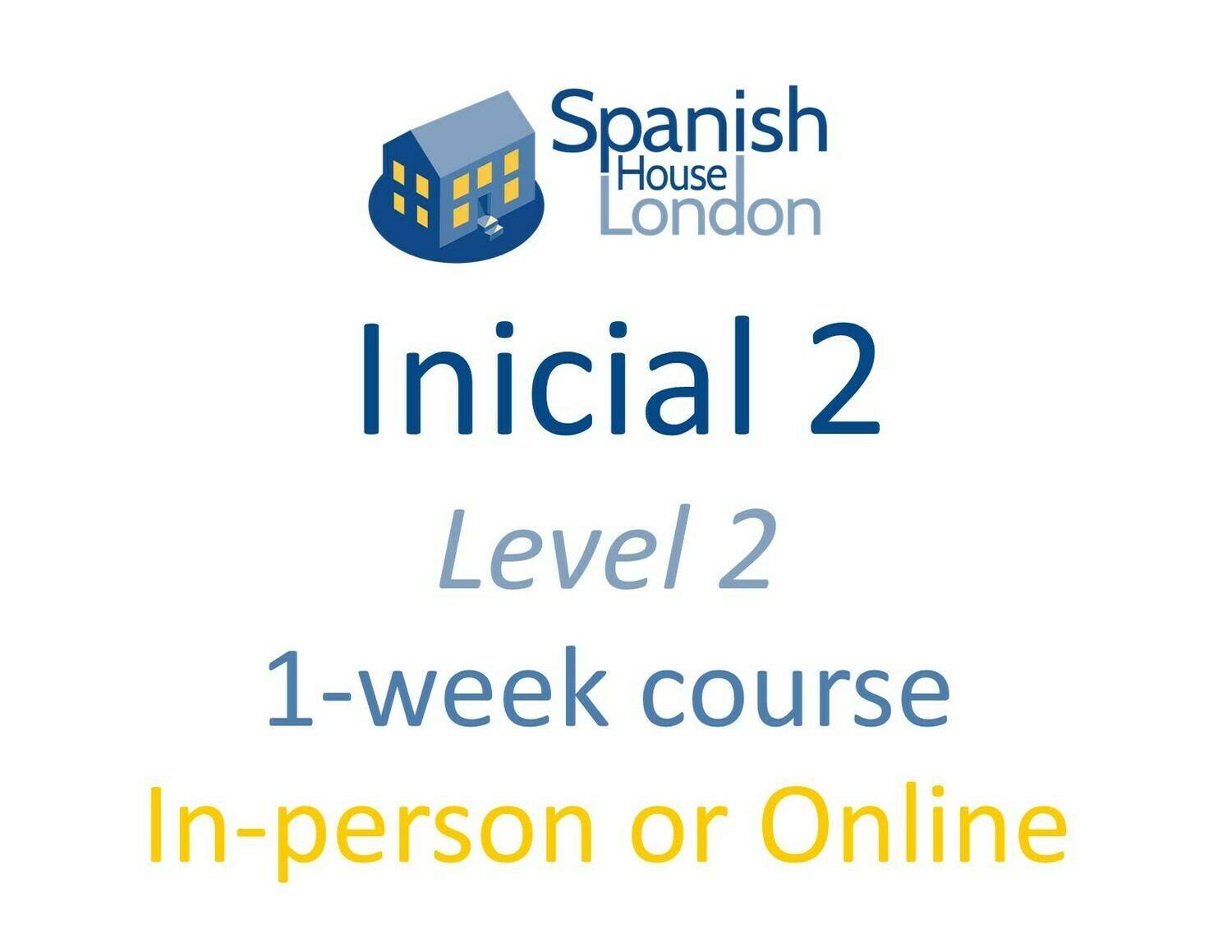 One-Week Intensive Inicial 2 Course starting on 17th May at 10am in Clapham North