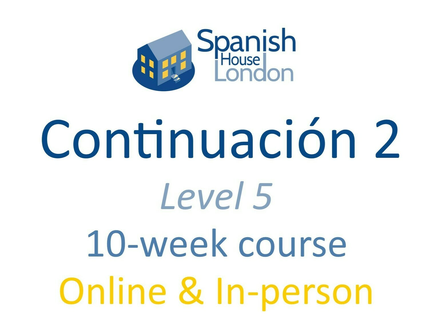 Continuacion 2 Course starting on 13th July at 6pm in Clapham North