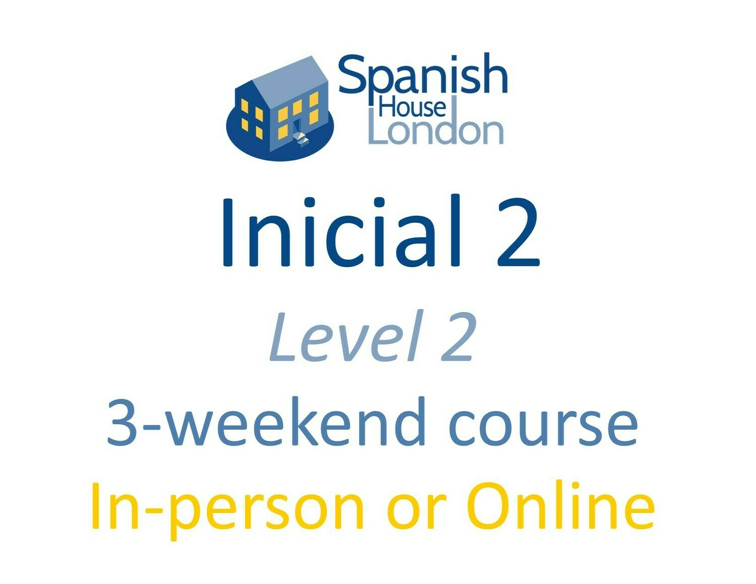Weekend-Intensive Inicial 2 Course starting on 4th June at 7pm in Clapham North