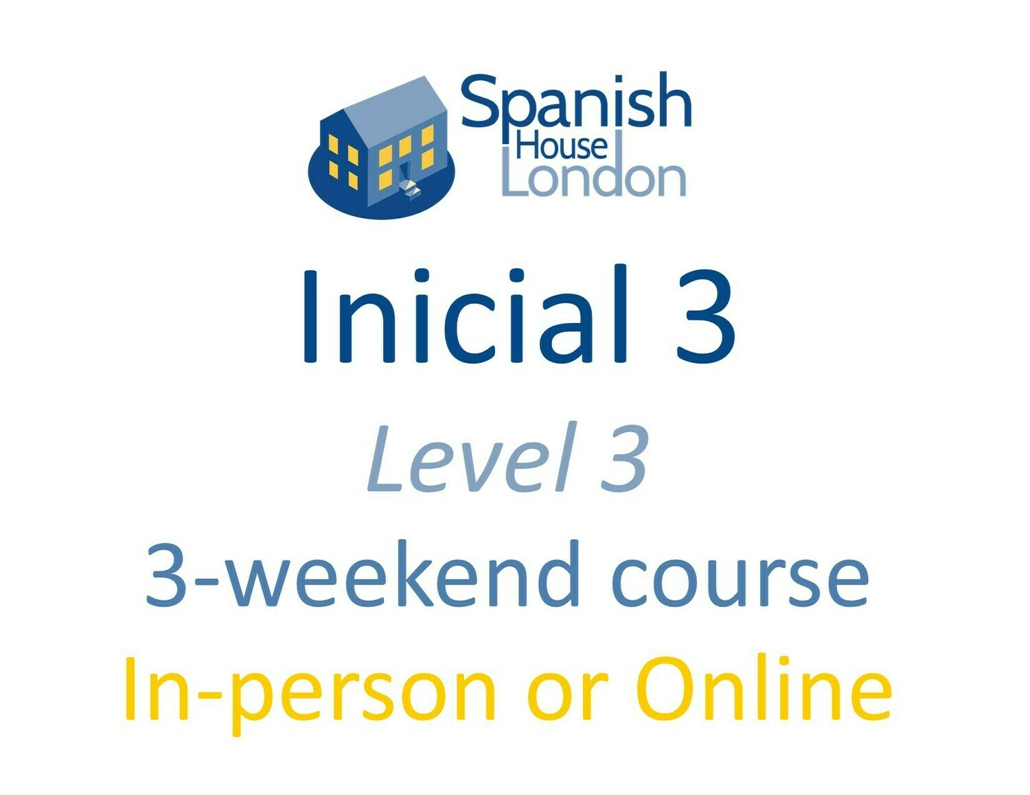 Weekend-Intensive Inicial 3 Course starting on 2nd July at 7pm in Clapham North