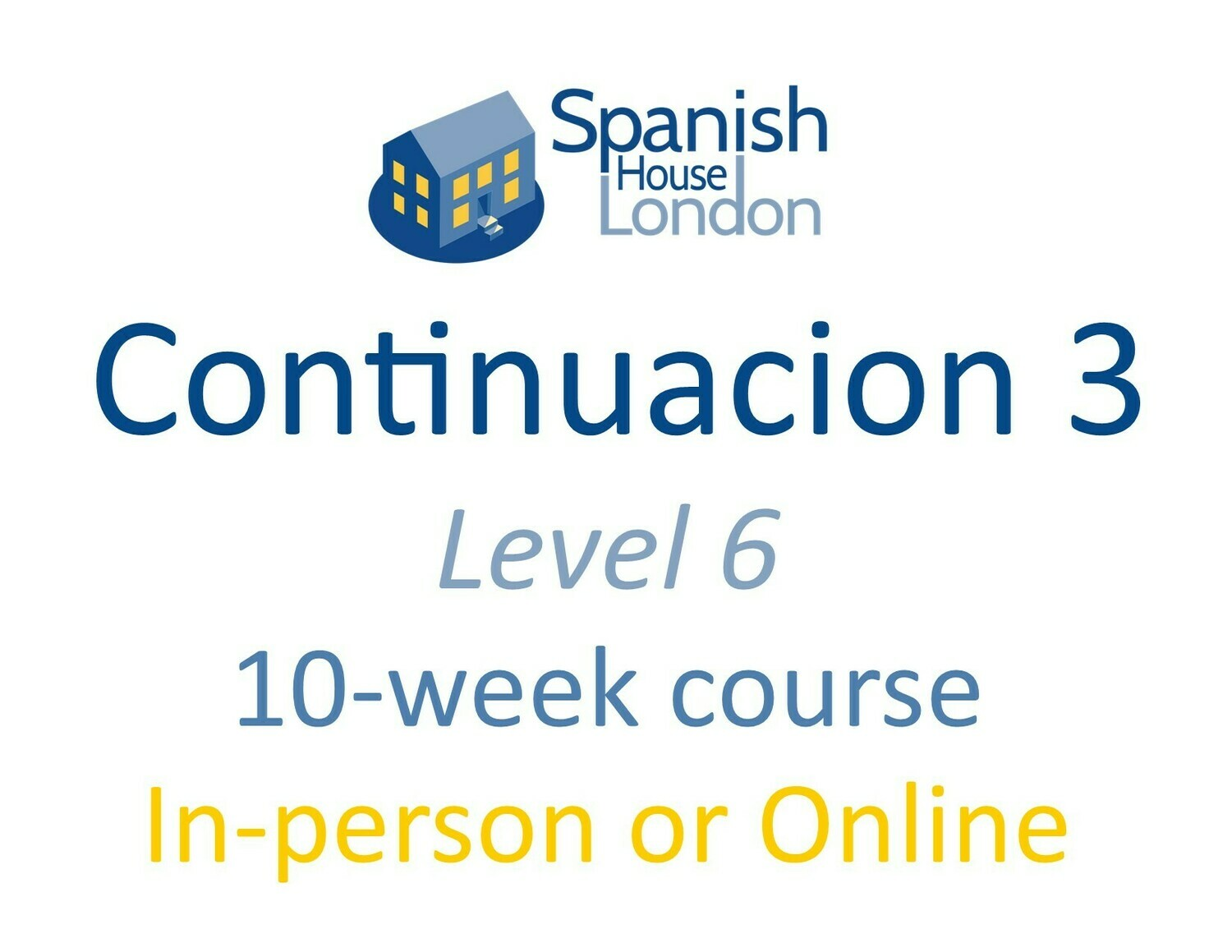 Continuacion 3 Course starting on 21st September at 7.30pm in Clapham North