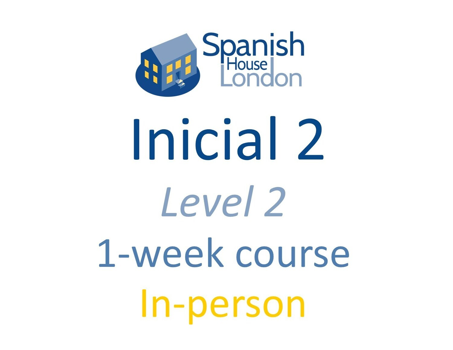 One-Week Intensive Inicial 2 Course starting on 4th October 10am in Clapham North