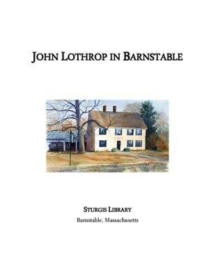 John Lothrop in Barnstable