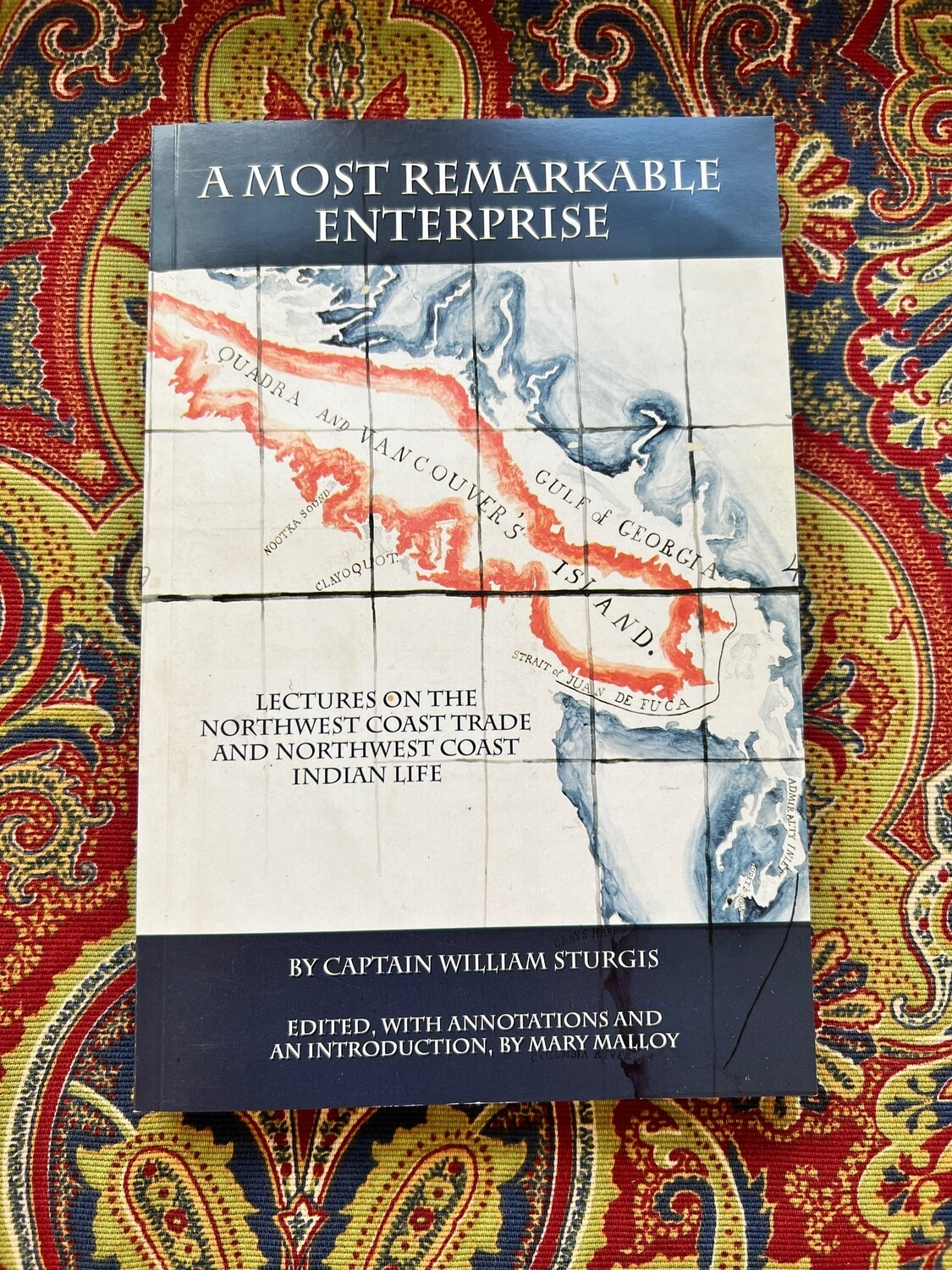 A Most Remarkable Enterprise : Lectures on the Northwest Coast Trade and Northwest Coast Indian Life.