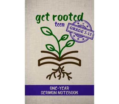 Get Rooted One-Year Sermon Notebook (Grade 7-12)