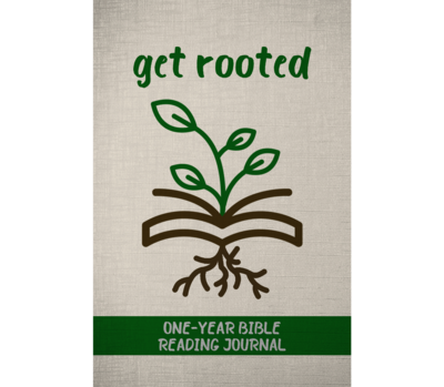 Get Rooted One-Year Bible Reading Journal