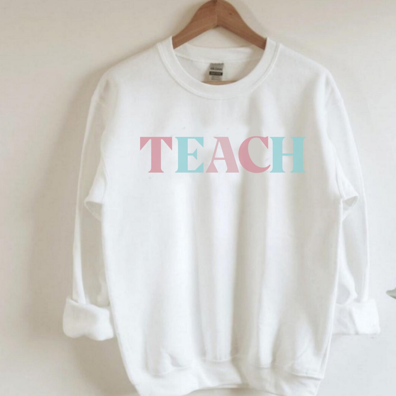 Teach Sweatshirt Pastels