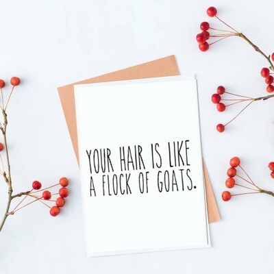 Your Hair Is Like A Flock Of Goats Greeting Card