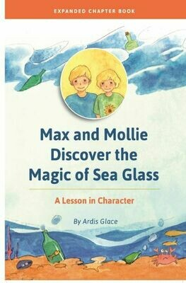 Max and Mollie Discover the Magic of Sea Glass  (Expanded Chapter Book)