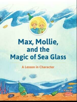 Max, Mollie, and the Magic of Sea Glass (childrens picture book)