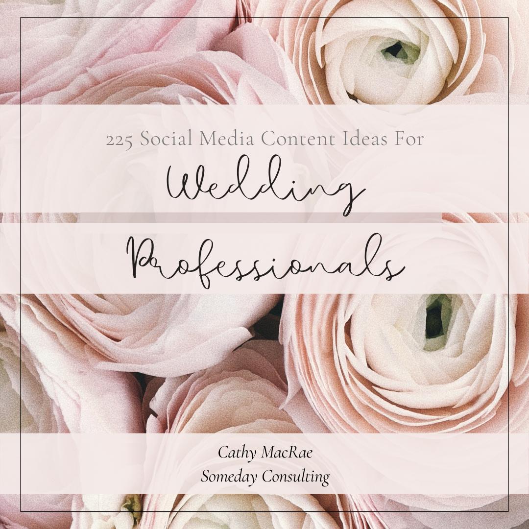 225 Social Media Content Ideas For Wedding Professionals