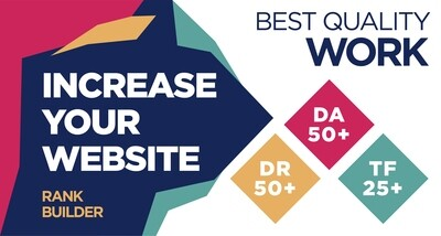 Increase Website DR50+ Moz DA50+ and Majestic TF25+ to Boost your website power for $130