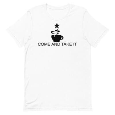 Come And Take It - Coffee T Shirt