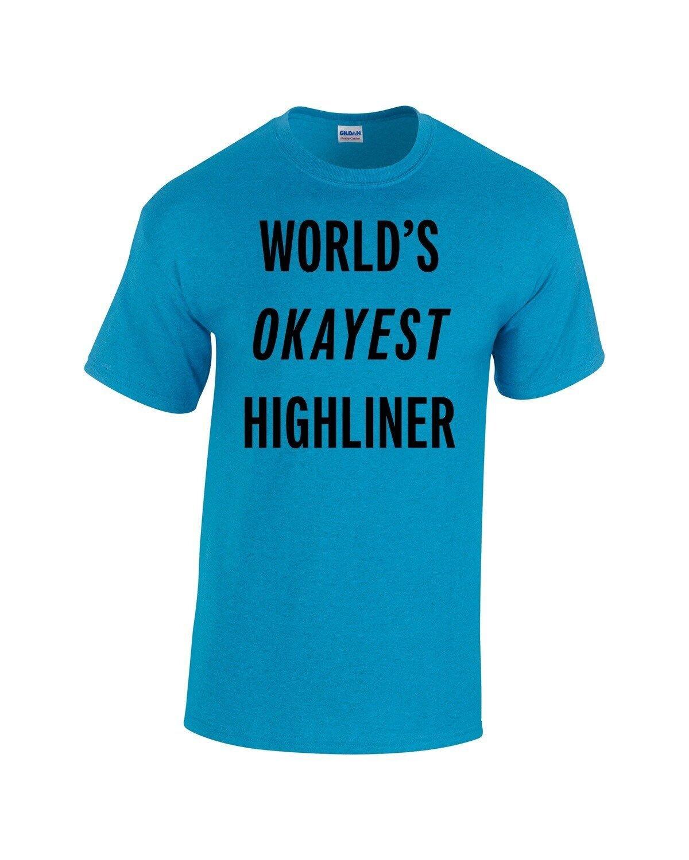 HowNot2Highline Official Worlds Okayest Highliner  Shirt! Super Good Enough
