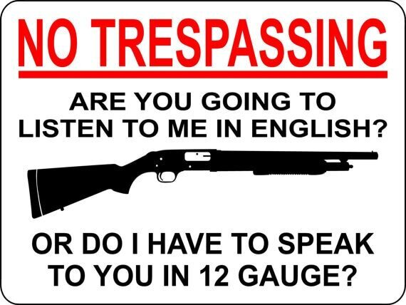 No Trespassing Sign - Do You Speak English or Shotgun