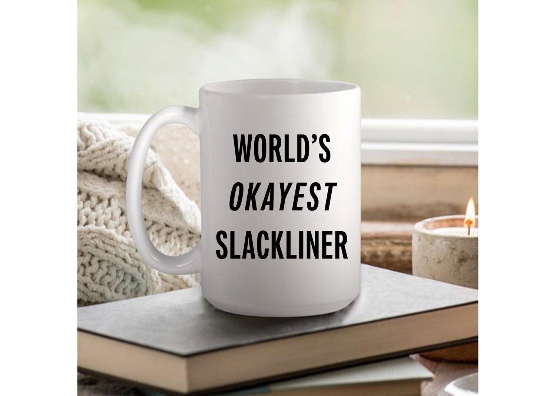 Official HowNot2Highline Worlds Okayest Slackliner Coffee Mug -  11oz or 15oz