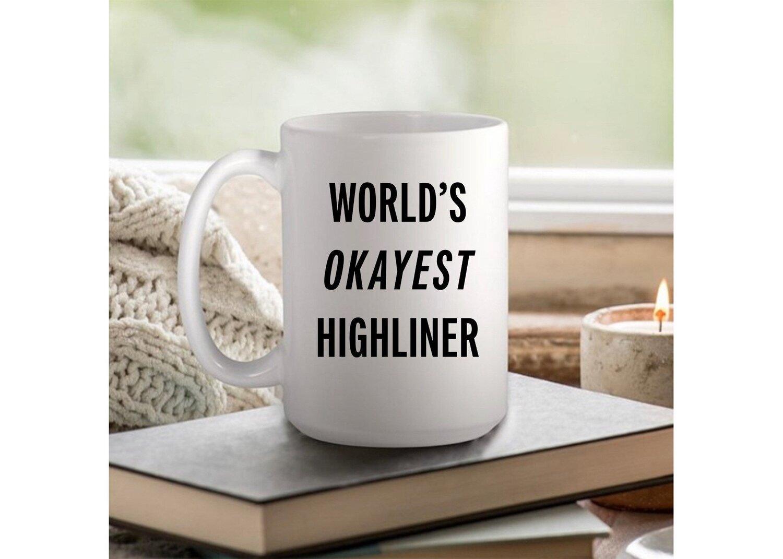 Official HowNot2Highline Worlds Okayest Highliner Coffee Mug - 11oz or 15oz