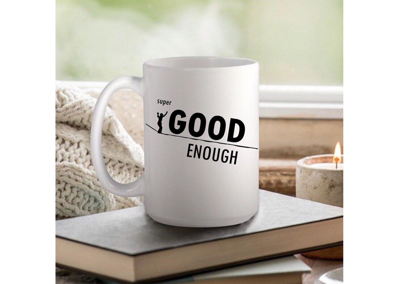 Official HowNot2Highline Super Good Enough Coffee Mug - 11oz or 15oz
