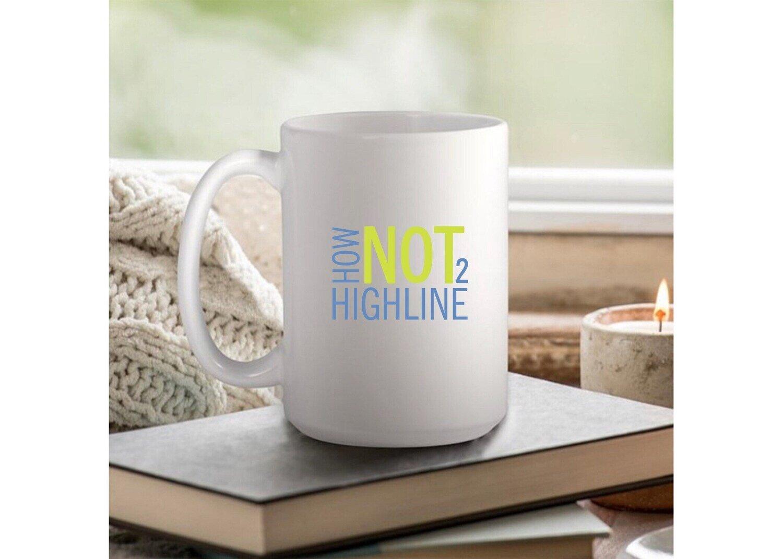 Official HowNot2Highline Coffee Mug - 11oz or 15oz