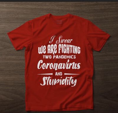 I Swear We Are Fighting Two Pandemics Shirt