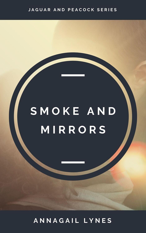 Smoke And Mirrors E-Novel (Novel 4 In The Jaguar & Peacock Series)