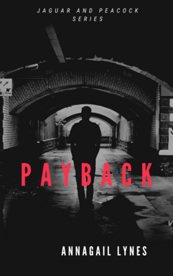 Payback E-Novel (Novel 8 In The Jaguar & Peacock Series)