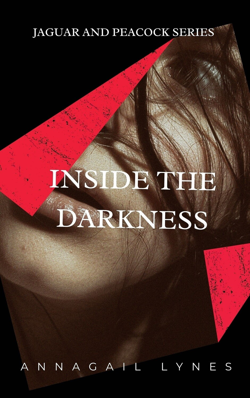 Inside The Darkness E-Novel (Novel 9 In The Jaguar & Peacock Series)