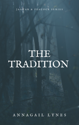 The Tradition E-Novel (Novel 10 In The Jaguar & Peacock Series)