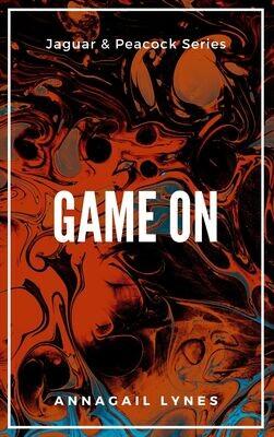Game On E-Novel (Novel 15 In The Jaguar & Peacock Series)