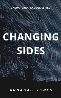 Changing Sides E-Novel (Novel 16 In The Jaguar & Peacock Series)