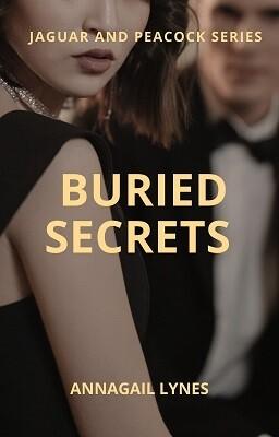 Buried Secrets E-Novel (Novel 17 In The Jaguar & Peacock Series)