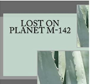 Lost On Planet M-142 E-Novel (Novel 3 In The Jaguar & Peacock Series)