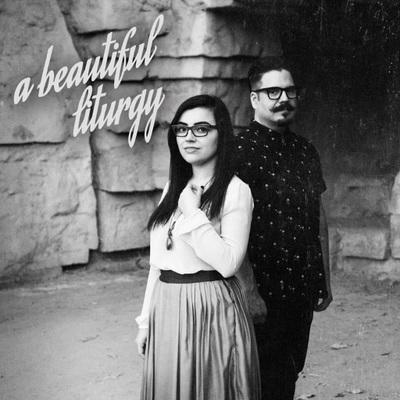 [ALBUM] A Beautiful Liturgy 12816887