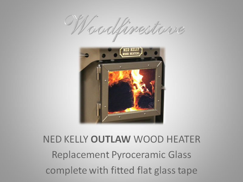 NED KELLY OUTLAW Wood Heater Replacement Glass & Tape Kit