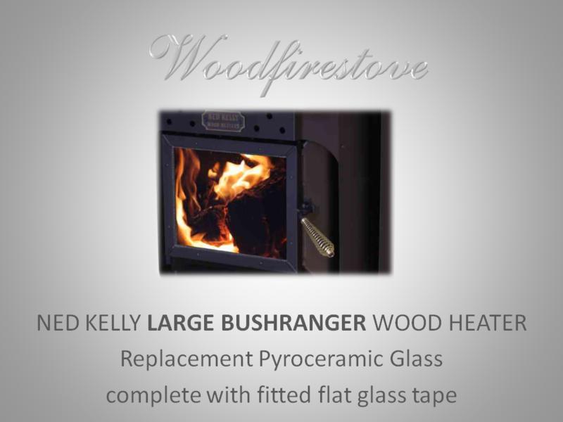 NED KELLY LARGE BUSHRANGER Wood Heater Replacement Glass & Tape Kit