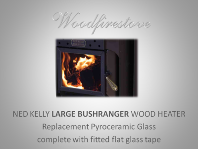 NED KELLY LARGE BUSHRANGER Wood Heater Replacement Glass & Tape Kit