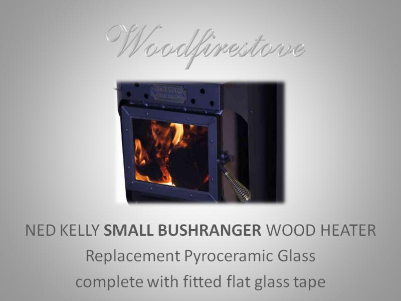 NED KELLY SMALL BUSHRANGER Wood Heater Replacement Glass & Tape Kit